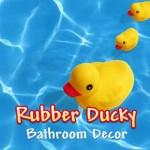 Rubber ducky bathroom decor.