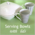 Serving Bowls with Lids